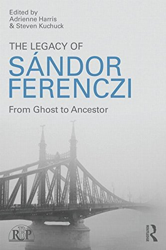The Legacy of Sandor Ferenczi: From Ghost to Ancestor