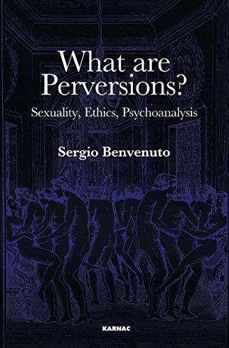 What are Perversions?: Sexuality, Ethics, Psychoanalysis