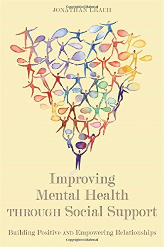 Improving Mental Health Through Social Support: Building Positive and Empowering Relationships