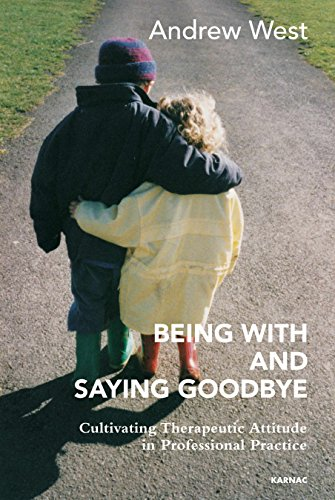 Being With and Saying Goodbye: Cultivating Therapeutic Attitude in Professional Practice