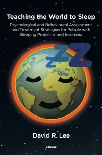 Teaching the World to Sleep: Psychological and Behavioural Assessment and Treatment Strategies for People with Sleeping Problems and Insomnia