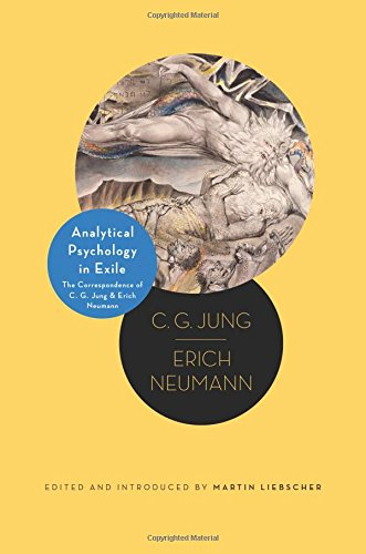Analytical Psychology in Exile: The Correspondence of C. G. Jung and Erich Neumann