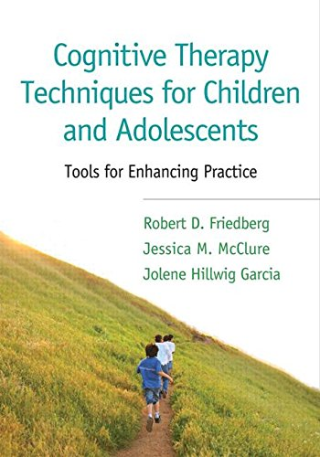 Cognitive Therapy Techniques for Children and Adolescents: Tools for Enhancing Practice