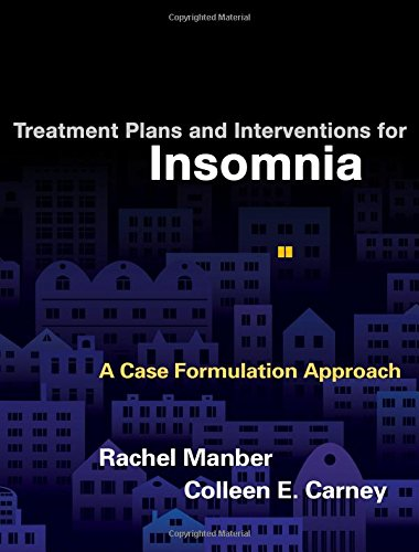 Treatment Plans and Interventions for Insomnia: A Case Formulation Approach
