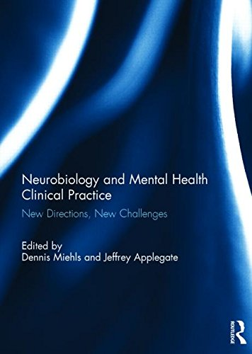 Neurobiology and Mental Health Clinical Practice: New Directions, New Challenges