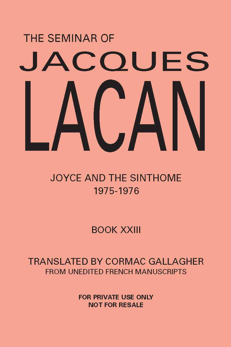 The Seminar of Jacques Lacan XXIII: Joyce and the Sinthome 1975-1976