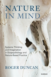 Nature in Mind: Systems Thinking and Imagination in Ecopsychology and Nature-Based Practice