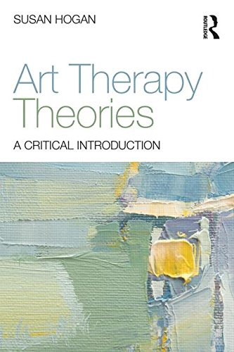 Art Therapy Theories: A Critical Introduction