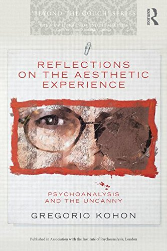 Reflections on the Aesthetic Experience: Psychoanalysis and the Uncanny