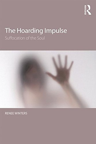 The Hoarding Impulse: Suffocation of the Soul