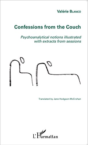 Confessions from the Couch: Psychoanalytical Notions Illustrated with Extracts from Sessions