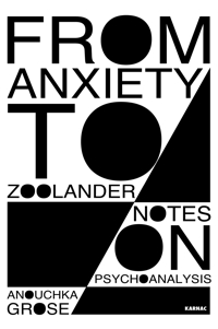 From Anxiety to Zoolander: Notes on Psychoanalysis