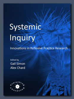 Systemic Inquiry: Innovations in Reflexive Practice Research