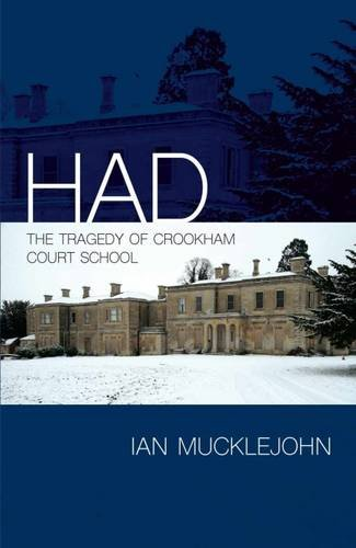 Had: The Tragedy of Crookham Court School