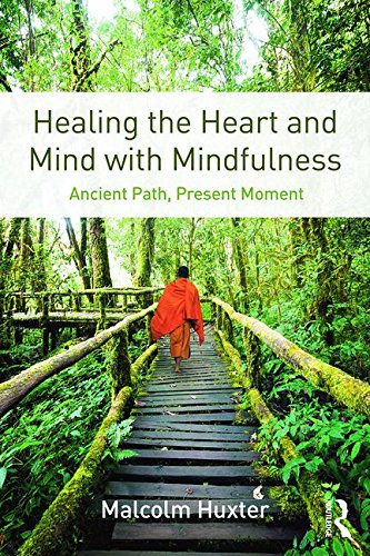 Healing the Heart and Mind with Mindfulness: Ancient Path, Present Moment