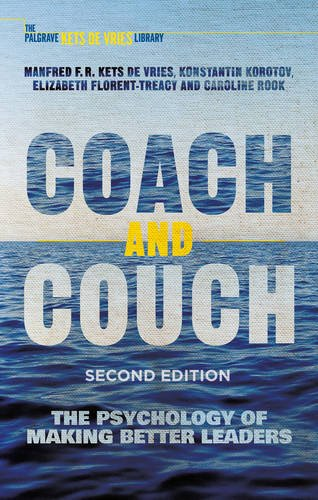 Coach and Couch: The Psychology of Making Better Leaders: Second Edition