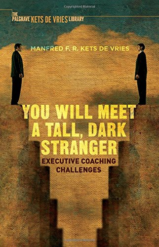 You Will Meet a Tall, Dark Stranger: Executive Coaching Challenges