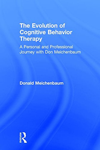 The Evolution of CBT: A Personal and Professional Journey with Don Meichenbaum