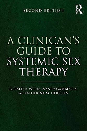 A Clinician's Guide to Systemic Sex Therapy: Second Edition