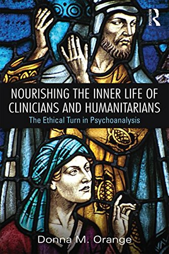 Nourishing the Inner Life of Clinicians and Humanitarians: The Ethical Turn in Psychoanalysis