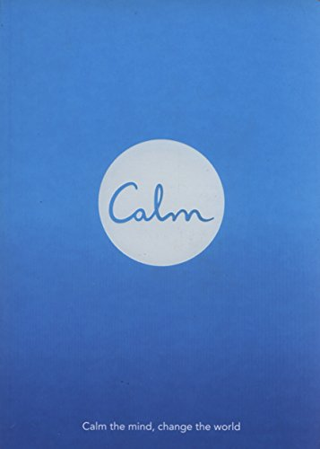 Calm: Calm the Mind. Change the World