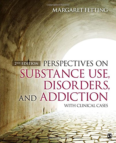 Perspectives on Substance Use, Disorders, and Addiction: With Clinical Cases: Second Edition