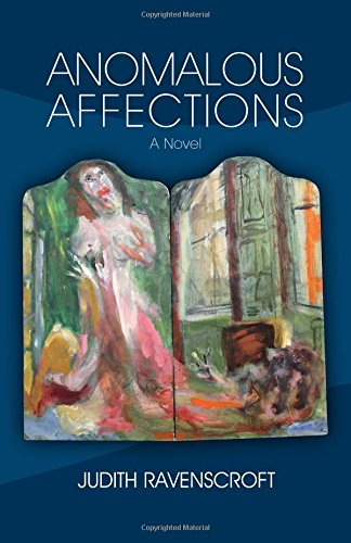 Anomalous Affections: A Novel