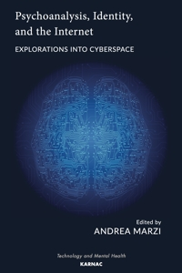 Psychoanalysis, Identity, and the Internet: Explorations into Cyberspace