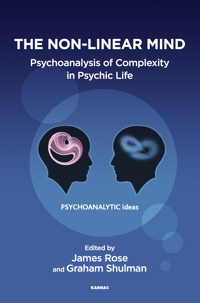 The Non-Linear Mind: Psychoanalysis of Complexity in Psychic Life