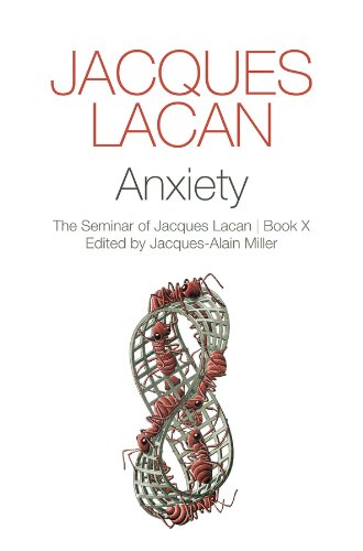 Anxiety: The Seminar of Jacques Lacan: Book X