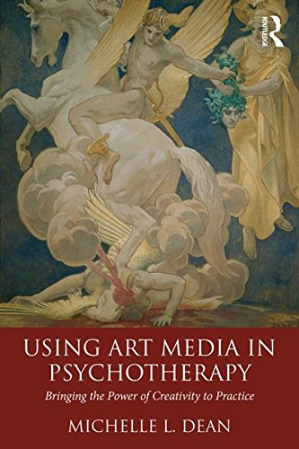 Using Art Media in Psychotherapy: Bringing the Power of Creativity to Practice