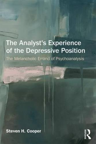 The Analyst's Experience of the Depressive Position: The Melancholic Errand of Psychoanalysis
