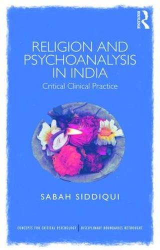 Religion and Psychoanalysis in India: Critical Clinical Practice
