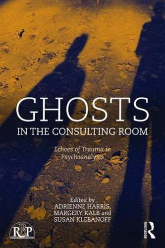 Ghosts in the Consulting Room: Echoes of Trauma in Psychoanalysis