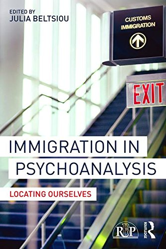 Immigration in Psychoanalysis: Locating Ourselves