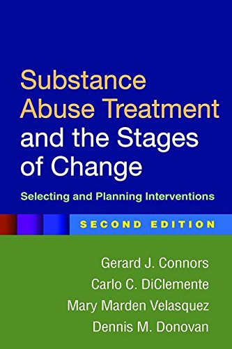 Substance Abuse Treatment and the Stages of Change: Selecting and Planning Interventions: Second Edition