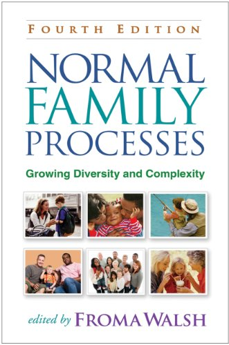 Normal Family Processes: Growing Diversity and Complexity: Fourth Edition