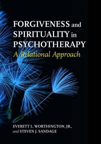 Forgiveness and Spirituality in Psychotherapy: A Relational Approach