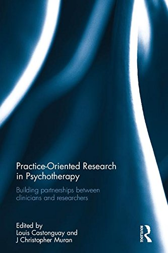 Practice-Oriented Research in Psychotherapy: Building Partnerships Between Clinicians and Researchers