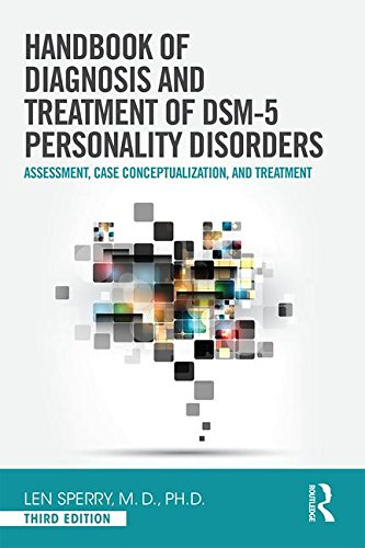 Handbook of Diagnosis and Treatment of DSM 5 Personality Disorders: Attachment, Case Conceptualization, and Treatement: Third Edition