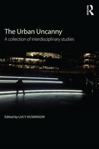 The Urban Uncanny: A Collection of Interdisciplinary Studies