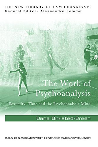 The Work of Psychoanalysis: Sexuality, Time and the Psychoanalytic Mind