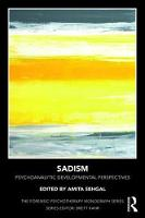 Sadism: Psychoanalytic Developmental Perspectives