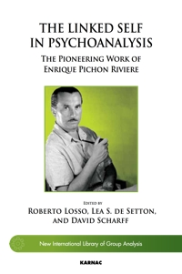 The Linked Self in Psychoanalysis: The Pioneering Work of Enrique Pichon Riviere
