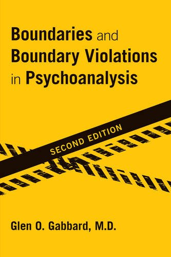 Boundaries and Boundary Violations in Psychoanalysis: Second Edition