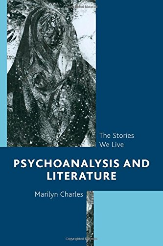 Psychoanalysis and Literature: The Stories We Live