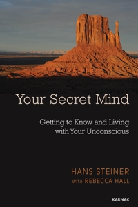 Your Secret Mind: Getting to Know and Living with Your Unconscious