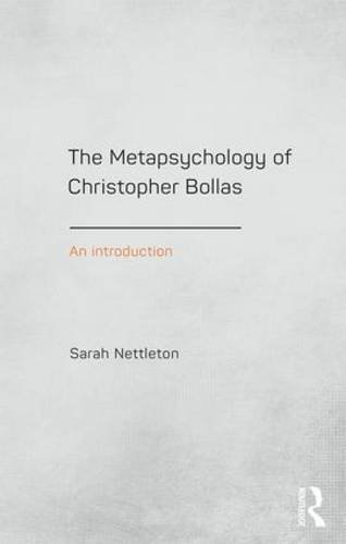 The Metapsychology of Christopher Bollas: An Introduction