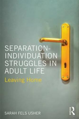 Separation-Individuation Struggles in Adult Life: Leaving Home