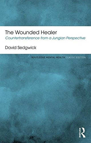 The Wounded Healer: Countertransference from a Jungian Perspective: Second Edition